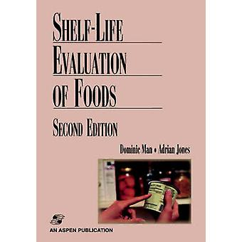 Shelf Life Evaluation of Foods by Man & C.M.D.