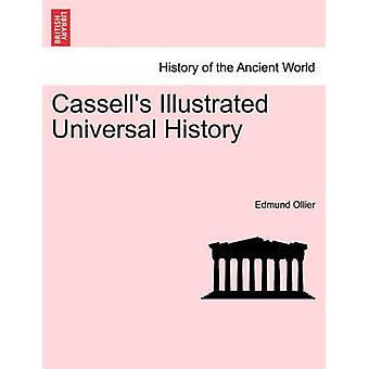 Cassells Illustrated Universal History by Ollier & Edmund