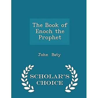 Het boek van Henoch de profeet geleerden keuze editie door Baty & John