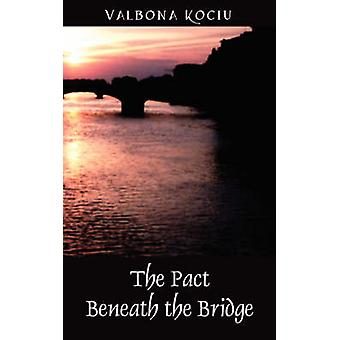 The Pact Beneath the Bridge by Kociu & Valbona