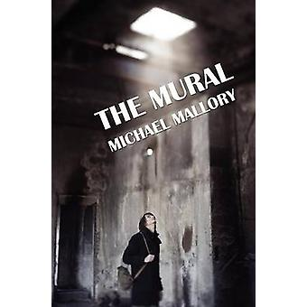The Mural A Novel of Horror by Mallory & Michael