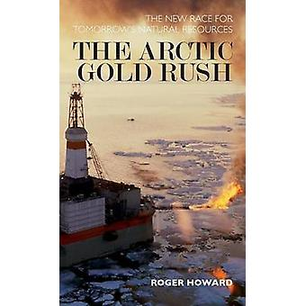 The Arctic Gold Rush by Howard & Roger