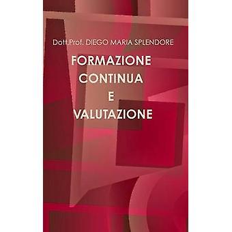 Formazione Continua E Valutazione by Splendore & Prof Diego Maria
