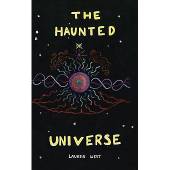 The Haunted Universe by West & Lauren