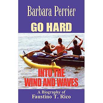 Gehen Sie hart in den Wind und Wellen von Perrier & Barbara