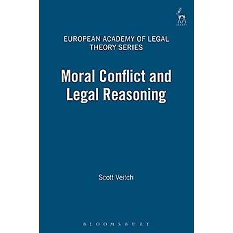 Moral Conflict and Legal Reasoning by Veitch & Scott