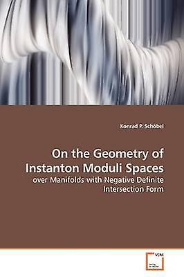 On the Geometry of Instanton Moduli Spaces by Schbel & Konrad P.