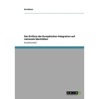 Der Einfluss der Europischen Integration auf nationale Identitten by Nehen & Kai