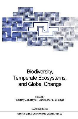 Biodiversity Temperate Ecosystems and Global Change by Boyle & Timothy J.B.