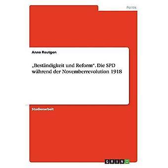 Bestndigkeit und Reform. Die SPD whrend der Novemberrevolution 1918 af Reutgen & Anne