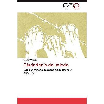 Ciudadanía del Miedo por Velarde y Leonor