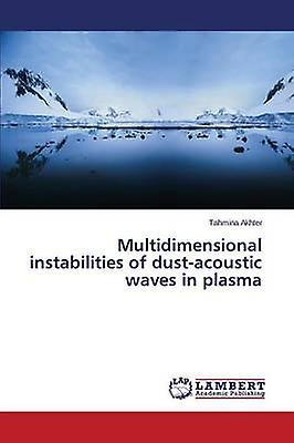 MultidiPour des hommesional instabilicravates of dustacoustic waves in plasma by Akhter Tahmina