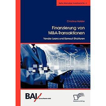 Finanzierung von MATransaktionen Vendor Loans und EarnoutStrukturen by Halder & Christina