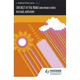 Cricket in the Road (Caribbean Writers Series)