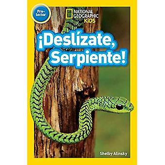 National Geographic Readers:� desl zate, Serpiente! (Pre-Reader)