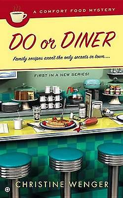 Do or Diner by Christine Wenger - 9780451415080 Book