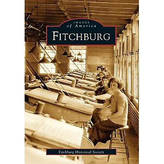 Fitchburg by The Fitchburg Historical Society - 9780738537573 Book