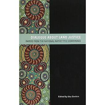 Dialogue About Land Justice - Papers from the National Native Title Co