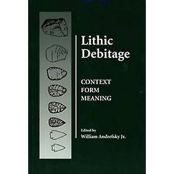 Lithic Debitage by William Andrefsky - 9780874807684 Book