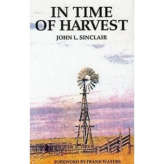 In Time of Harvest (3rd Revised edition) by John L. Sinclair - 978094