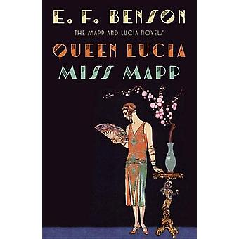 Queen Lucia - And - Miss Mapp by E F Benson - 9781101912102 Book