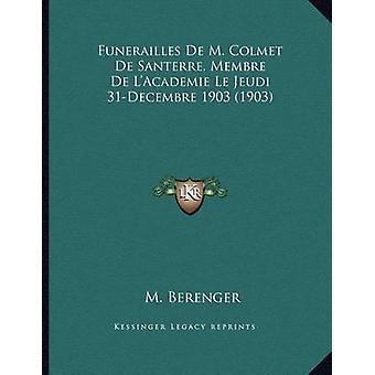 Funerailles de M. Colmet de Santerre - Membre de L'Academie Le Jeudi