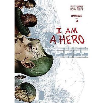 I Am A Hero Omnibus Vol. 3 by Kengo Hanazawa - 9781506701455 Book