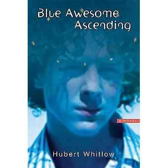 Blue Awesome Ascending by Hubert Whitlow - 9781572336292 Book