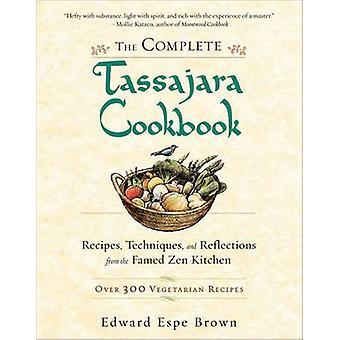 The Complete Tassajara Cookbook - Recipes - Techniques - and Reflectio