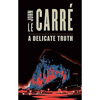 A Delicate Truth (large type edition) by John Le Carre - 978159413687