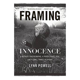 Framing Innocence - A Mother's Photographs - A Prosecutor's Zeal - and