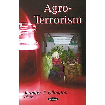 Agro-Terrorism by Jennifer T. Ollington - 9781606920886 Book