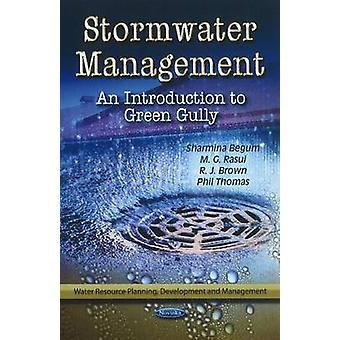 Stormwater Management - An Introduction to Green Gully by Sharmina Beg