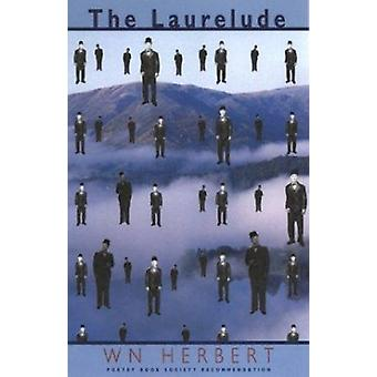 The Laurelude - The by W. N. Herbert - 9781852244644 Book