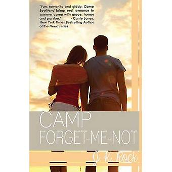 Camp Forget-Me-Not by J. K. Rock - 9781939392305 Book