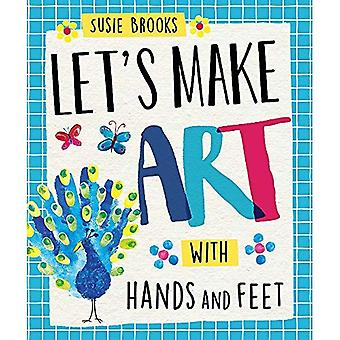 Let's Make Art: With Hands� and Feet (Let's Make Art)