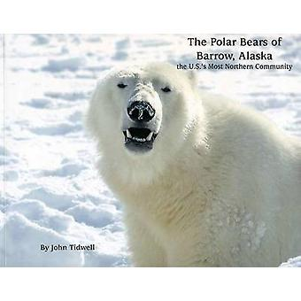 The Polar Bears of Barrow - Alaska - The U.S.'s Most Northern Communit
