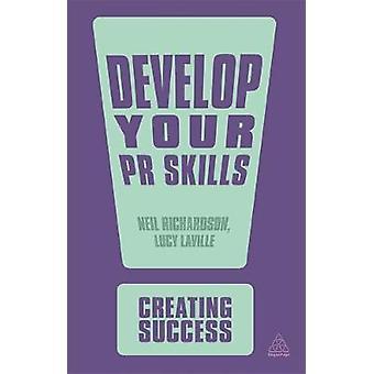 Develop Your PR Skills by Richardson & Neil