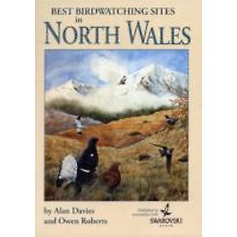 Best Birdwatching Sites in North Wales by Alan Davies & Owen Roberts & Kevin Thomas Jones