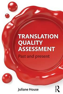 Translation Quality AssessHommest  Past and Present by House & Juliane