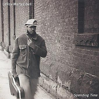 Leroy Martez Bell - Spending Time [CD] USA import