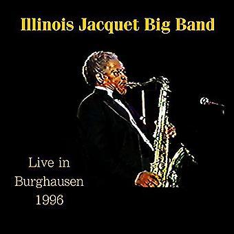 Illinois Jacquet - Live i Burghausen 1996 [CD] USA import