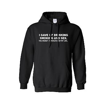 Men's Hoodie I gave up drinking smoking the worst 15 minutes of my life