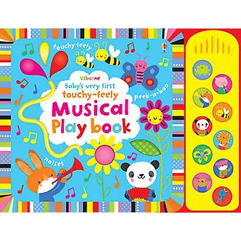 Babys Very First TouchyFeely Musical Play Book by Fiona Watt & Stella Baggott