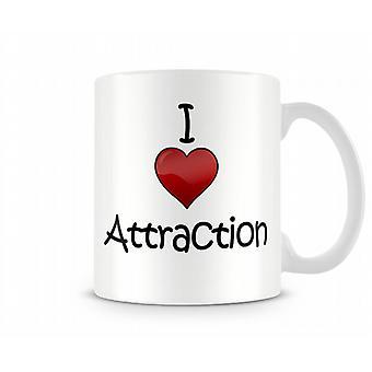 I Love Attraction Printed Mug