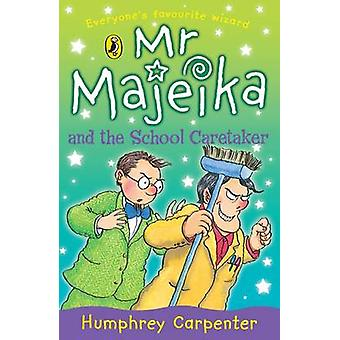 Mr. Majeika and the School Caretaker by Humphrey Carpenter - Frank Ro