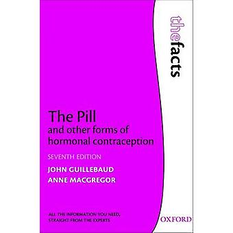 The Pill and Other Forms of Hormonal Contraception by John Guillebaud