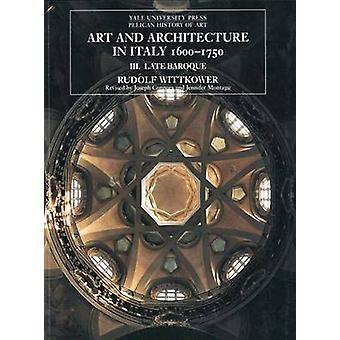 Art and Architecture in Italy - 1600-1750 - Volume 3 - Late Baroque and
