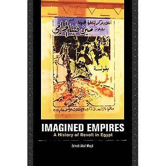 Immaginato Empires - una storia della rivolta in Egitto di Zeinab Abul-Masucci-