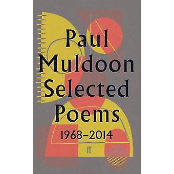 Selected Poems 1968-2014 by Paul Muldoon - 9780571327959 Book